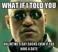 Still not a fan of Valentine's Day.